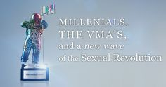 Millenials, the VMA's and a New Wave of the Sexual Revolution #MTV #MileyCyrus #NickiMinaj #TaylorSwift #VMAs #videomusicawards