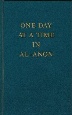 One Day At a Time #alanon #naranon #12step