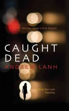 Caught Dead/Andrew Lanh, Large Print http://encore.greenvillelibrary.org/iii/encore/record/C__Rb1384959