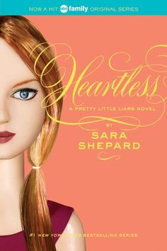 Heartless (PLL #7) - Sara Shepard love all of them. yes im 13