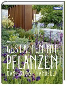 Gartenblog Topfgartenwelt Gartenbücher - Rezensionen: Gestalten mit Pflanzen - das große Handbuch, erschienen im Callwey-Verlag.