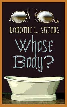 Whose Body? by Dorothy Sayers