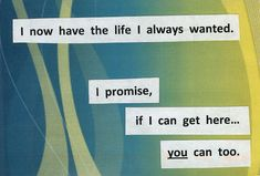 PostSecret ... One of the more optimistic secrets I've seen in ages, and I like it.   :-)
