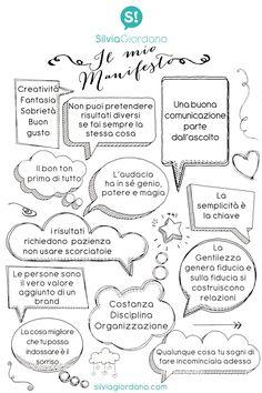 Il mio #manifesto. Questo è ciò in cui credo. I miei valori, la mia idea di comunicazione e di business.
