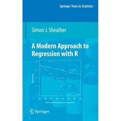 A MODERN APPROACH TO REGRESSION WITH R de Simon J. Sheather. This book focuses on tools and techniques for building regression models using real-world data and assessing their validity. A key theme throughout the book is that it makes sense to base inferences or conclusions only on valid models. The regression output and plots that appear throughout the book have been generated using R. On the book website you will find the R code used in each example in the text... Cote : 9-3121-1 SHE