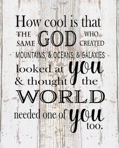 How Cool Is That God Created Galaxies and Thought World Needed You - Heartland Canvas and Signs