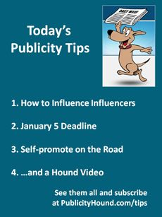 "Publicity Tips–How to Influence Influencers. In the Dec. 30 issue, learn how to influence the #influencers by reading the 10 tips by top #PR thinkers. You can try the service for free by #Prezly for 15 days. Don't miss the 1/2 off #coupons sprinkled throughout by ""Best of 2014"" #ebook. Deadline is Jan. 5. Also, self-promote on the road with this handy #tips list from Sean Ogle."