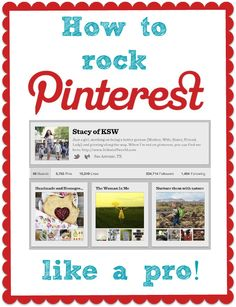 How to Rock Pinterest Like a Pro! from Stacy of KSW