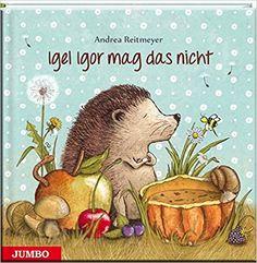Igel Igor mag das nicht!: Amazon.de: Andrea Reitmeyer: Bücher