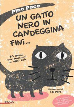 """""""Un gatto nero in candeggina finì..."""" di Pino Pace, prima raccolta di haiku per bambini in Italia."""