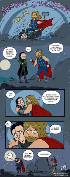 Avengers Observations: Loki and Thor by ~Lepas on deviantART Bahahahaha! I was Ironman during this scene, just because of this right here! XD