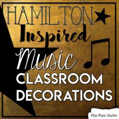 Hamilton-Inspired Music Classroom Decorations (BUNDLE)