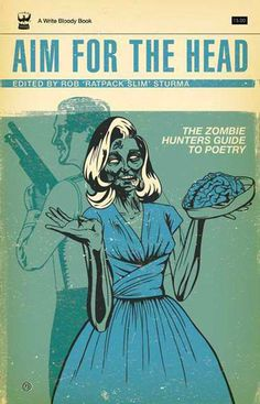 Aim for the Head: The Zombie Hunters Guide to Poetry