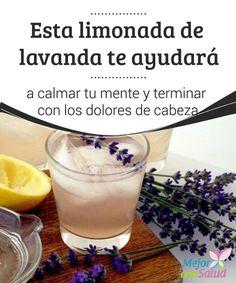 Esta limonada de #lavanda te ayudará a #calmar tu #mente y terminar con los dolores de #cabeza  Gracias a las propiedades de la lavanda el consumo de esta limonada nos puede ayudar a reducir los dolores de cabeza y a controlar los estados de #ansiedad #RemediosNaturales