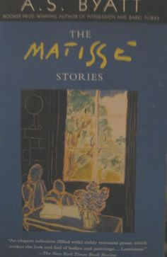 THE MATISSE STORIES A.S. Byatt, 1st Vintage Int'l Edition, 1996 PB VG