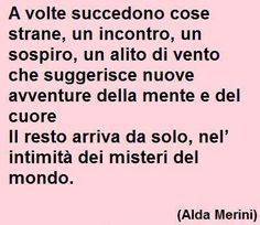 Alda Merini Love You, My Love, Note To Self, Wisdom, Words, Quotes, Dolce, Fotografia, Quotations