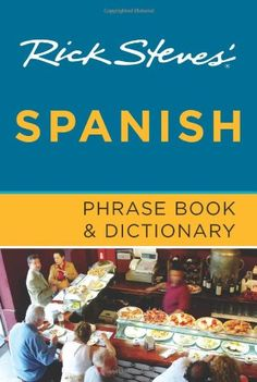 Rick Steves' Spanish Phrase Book and Dictionary.