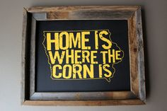 Home Is Where The Corn Is Black & Gold Iowa by fortheloveofmaps