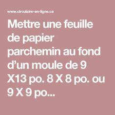 Mettre une feuille de papier parchemin au fond d'un moule de 9 X13 po. 8 X 8 po. ou 9 X 9 po... St Hubert, Sauce, Parchment Paper, Mussels, Recipes, Kitchens