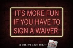 Bartender Wisdom: It's more fun if you have to sign a waiver. Tgi Fridays Restaurant, Restaurant Bar, Fun Drinks, Bartender, Wine Recipes, More Fun, Wisdom, Signs, Feelings