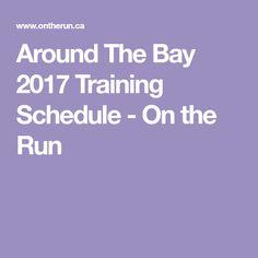Around The Bay 2017 Training Schedule - On the Run
