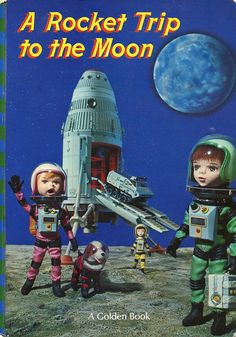 A Rocket Trip to the Moon  Geraldine Russell, pictures by Shiba Productions  Golden Press, 1970
