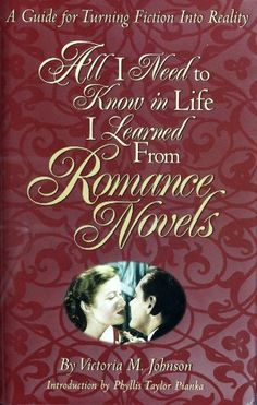 All I Need to Know in Life I Learned From Romance Novels by Victoria M. Johnson, http://www.amazon.com/dp/B00CUR4N0O/ref=cm_sw_r_pi_dp_O9MQsb0VM5RJF