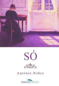 «Só», de António Nobre. Disponível gratuitamente no Projecto Adamastor, em formato EPUB e MOBI.