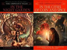 In the Night Garden & In the Cities of Coin and Spice by Catherynne M. Valente | The Orphan's Tales by Catherynne M. Valente #1-2 | 2006 & 2007 | 1001 Nights