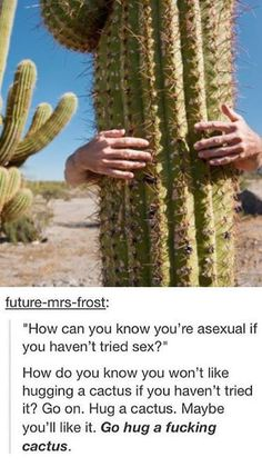 it hurt?? oh I'm sorry maybe you just haven't found the right cactus yet. or maybe you were doing it wrong!! *i say like the stupid people who dont really know*