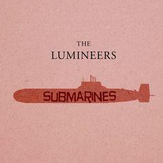 Submarines - The Lumineers