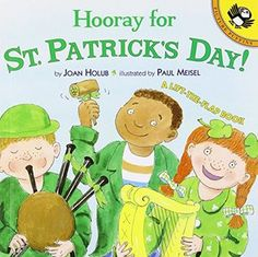 Hooray for St. Patrick's Day! by Joan Holub and illustrated by Paul Meisel. Ms. Katie read this book on 3/15/16.