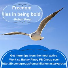 Robert Frost, Hilario, Be Bold, Pinoy, Freedom, Thoughts, Group, Facebook, Words