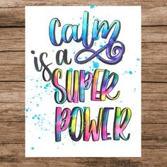 Day 8 of Calm is definitely a superpower. Paint splatter (too much?) done with Adobe Sketch a la . Calligraphy Quotes Doodles, Brush Lettering Quotes, Doodle Quotes, Hand Lettering Quotes, Creative Lettering, Calligraphy Drawing, Bullet Journal Quotes, Drawing Quotes, Drawing Ideas