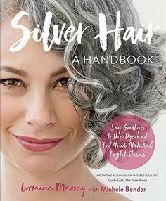 Silver Hair: Say Goodbye to the Dye and Let Your Natural Light Shine: A Handbook [Lorraine Massey, Michele Bender] on . DISCOVER THE POWER of Silver Whether you're naturally graying, weaning yourself off the dye Grey Curly Hair, Curly Hair Styles, Natural Hair Styles, White Hair, Ash Hair, Natural Beauty, Transition To Gray Hair, Transition Images, Curly Hairstyles