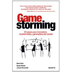 Gamestorming: A Playbook for Innovators Rulebreakers and Changemakers by Gray Ideas Principales, Complex Systems, Change Maker, Creative Thinking, Used Books, Critical Thinking, Ebook Pdf, Audiobooks, Innovation
