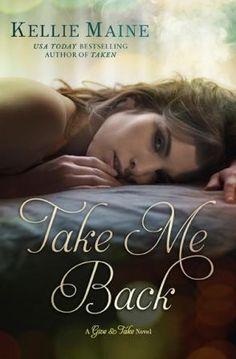 Take Me Back by Kelli Maine (Give & Take #2.5), pub date: 6/4/13
