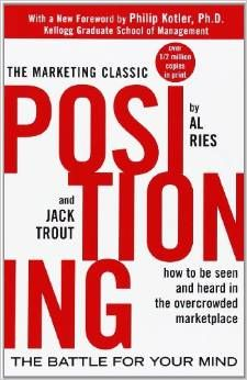 Positioning, by Al Ries and Jack Trout