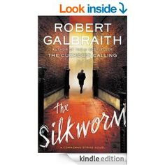 The Silkworm (A Cormoran Strike Novel) - Kindle edition by Robert Galbraith. Mystery, Thriller & Suspense Kindle eBooks @ Amazon.com.
