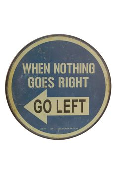 """Go Left"" Wood Road Sign"