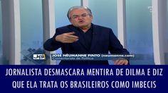 Jornalista desmascara mentira de Dilma e diz que ela trata os brasileiro...
