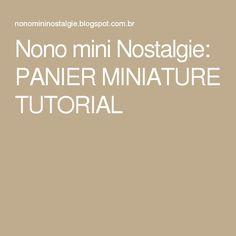 Nono mini Nostalgie: PANIER MINIATURE TUTORIAL