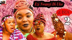 Ezi Nwanyi Di Uko Season 2- 2016 Latest Nigerian Nollywood Epic Movie