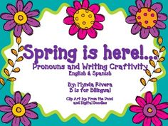 Spring is Here! A pronouns and Writing Craftivity (English and Spanish)