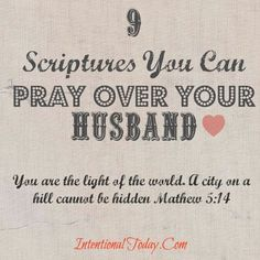 9 Scriptures to Pray Over Your Husband | Intentional Today
