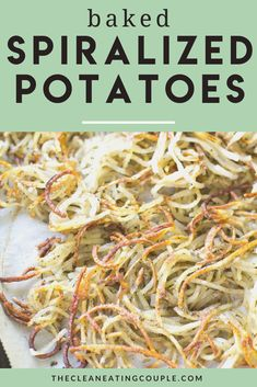 Baked Spiralized Potatoes are an easy, healthy side dish that go with any meal! Baked until perfectly crispy, whole30, vegan, paleo friendly and so delicious! This is one of my favorite recipes- learn how to make the best crispy potatoes! #paleo #healthy #whole30
