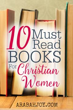 Books have a unique way to alter the trajectory of a life. I've compiled this list of essential reading for every Christian woman. Click through to read ten must read books for Christian women. #mustreadbooks #mustread #booksforChristianwomen
