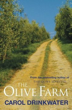 The Olive Farm by Carol Drinkwater. $7.49. 356 pages. Author: Carol Drinkwater. Publisher: Phoenix (June 9, 2011)