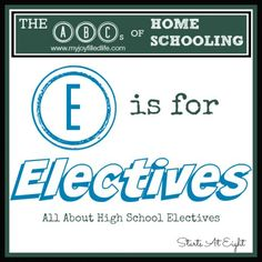 The ABCs of Homeschooling: E is for Electives from Starts At Eight