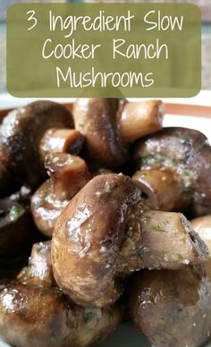 3 Ingredient Slow Cooker Ranch Mushrooms Recipe